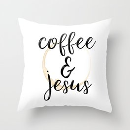 Coffee and Jesus Throw Pillow