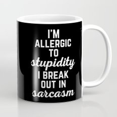 Allergic To Stupidity Funny Quote Mug
