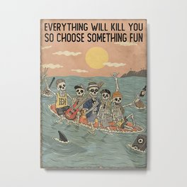 Sport Skeleton Surfing Music Everything Will Kill You Metal Print