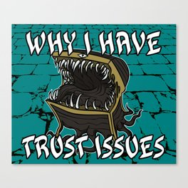 Why I have Trust Issues Canvas Print