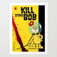 spongebob Art Prints featuring Kill Spongebob by thunderbloke!