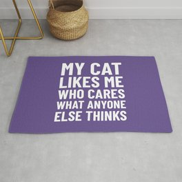 My Cat Likes Me Who Cares What Anyone Else Thinks (Ultra Violet) Rug