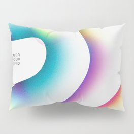 Feed your mind (Light) Pillow Sham