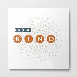 Be Kind (blue/orange/white) Metal Print