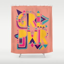 GRL PWR Shower Curtain