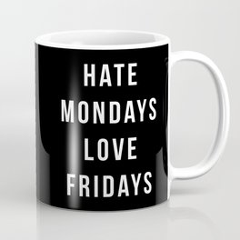 Hate Mondays Funny Quote Coffee Mug
