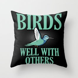 Birds Fly Well with Others Bird Watcher Love Throw Pillow