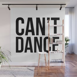 Can't Dance. Wall Mural