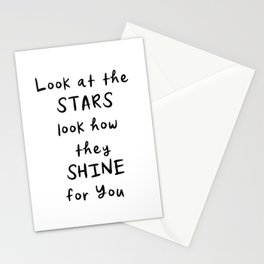 Look at the stars look how they shine for you Stationery Cards