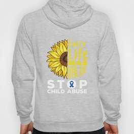 Stop Child Abuse Every Life Has Value Hoody