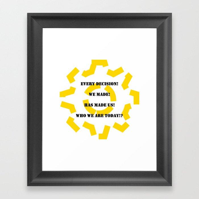 Every decision Framed Art Print