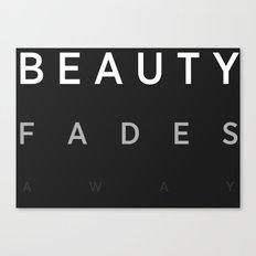 Beauty Fades Aways Canvas Print