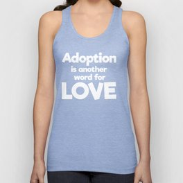 Adoption is Another Word for Love Awareness T-Shirt Unisex Tank Top