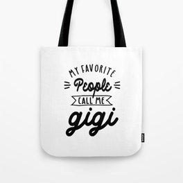 My Favorite People Call Me Gigi - Grandma Gift Tote Bag