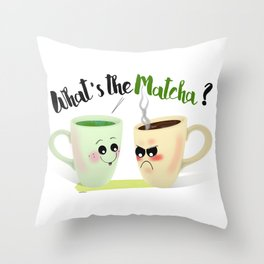 What's the Matcha? Throw Pillow
