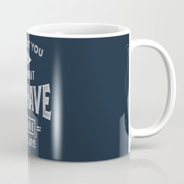 Do What You Can - Motivation Coffee Mug