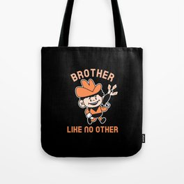 BROTHER LIKE NO OTHER Tote Bag
