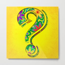 That is the question Metal Print