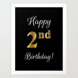 "Elegant ""Happy 2nd Birthday!"" With Faux/Imitation Gold-Inspired Color Pattern Number (on Black) Art Print"