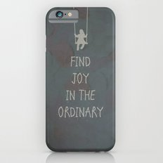 Find joy in the ordinary quotes iPhone 6 Slim Case