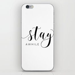 STAY AWHILE SIGN, Modern Art,Hand Lettering,Calligraphy Quote,Wedding Quote,Home Decor,Be Our Guest iPhone Skin