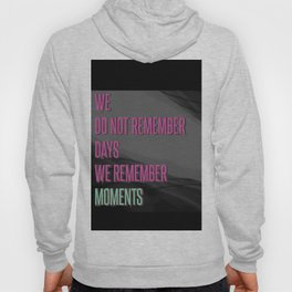 Remember moments Hoody