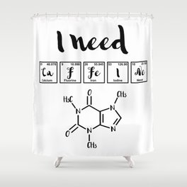 I need caffeine Shower Curtain