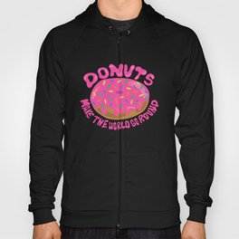 Donuts make the world go round Hoody