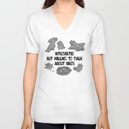 Introverted but willing to talk about birds Unisex V-Neck