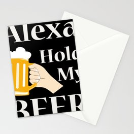 Alexa, hold my beer! Stationery Cards