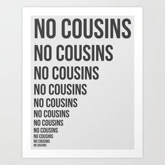No Cousins Art Print