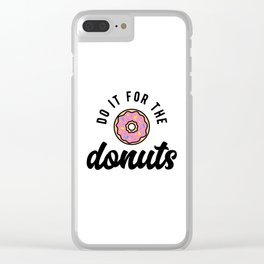 Do It For The Donuts v2 Clear iPhone Case