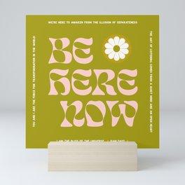 Be Here Now - Fundraiser for Seva Foundation Mini Art Print