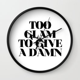 To glam to give a damn Wall Clock