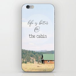 Life is Better at the Cabin iPhone Skin