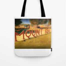 Sure...I'd Mount Isa Tote Bag