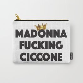 Madonna Fucking Ciccone (Black Text) Carry-All Pouch