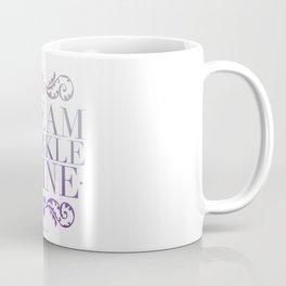 Dream Sparkle and Shine Coffee Mug