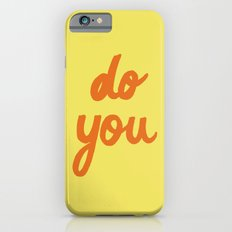 Do You  Slim Case iPhone 6s