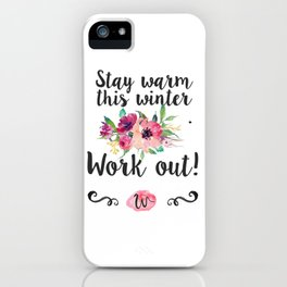 Stay warm this winter. Work Out! iPhone Case