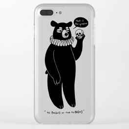 To Bear or not to bear Clear iPhone Case