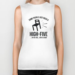 Some People Deserve A High-Five. In The Face. With A Chair. Biker Tank
