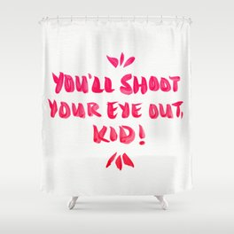 You'll Shoot Your Eye Out – Pink Ink Shower Curtain