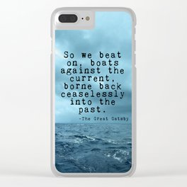 So we beat on - Gatsby quote on the dark ocean Clear iPhone Case