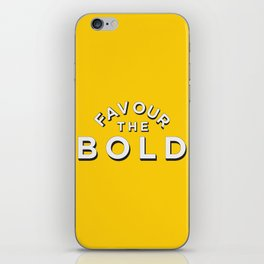 Favour the BOLDER iPhone Skin