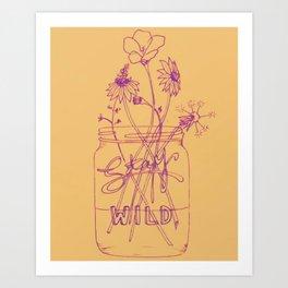 stay wild Art Print