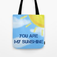 you are my sunshine Tote Bags featuring Sunshine by The Crafty Geekette