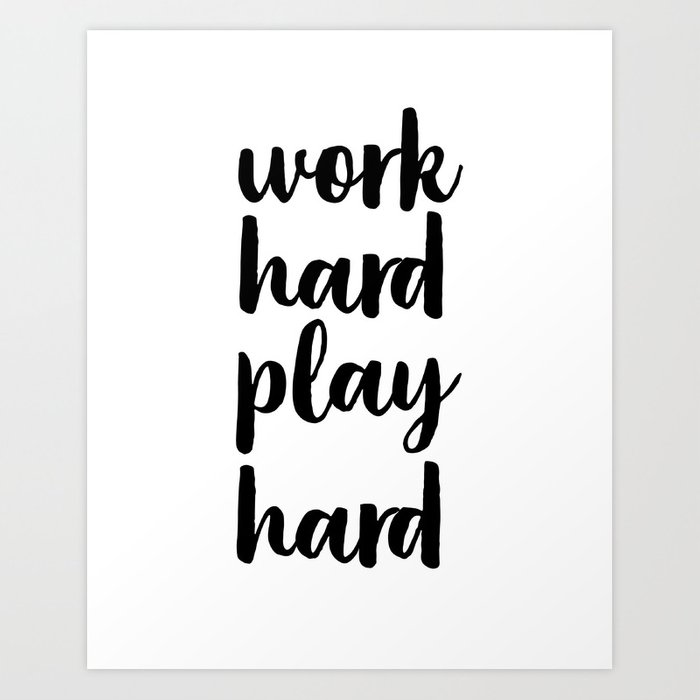 Work Hard Play Hard, Workaholic, Typographic Print, Motivational Poster,  Inspirational Quote Art Print by artbynikola