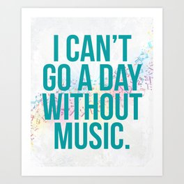 A Day Without Music Quote Art Print