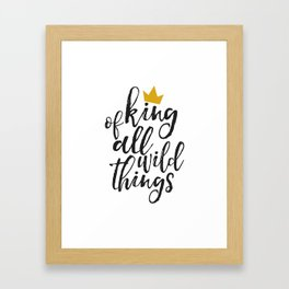 NURSERY WALL ART, King Of All Wild Things,Quote Prints,Typography Poster,Children Quote,Nursery Deco Framed Art Print
